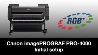 04. Canon ImagePROGRAF 4000 Initial Setup