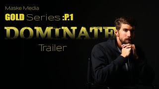 MM-GOLD Series P1 TRAILER - DOMINATE ( Michael Phelps)