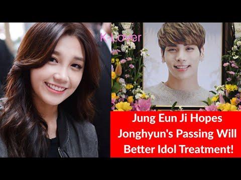 Jung Eun Ji Hopes Jonghyun's Passing Will Better Idol Treatment