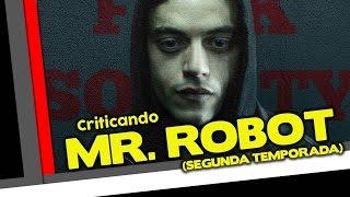 Criticando: Mr. Robot - 2ª Temporada (SEM SPOILERS!)