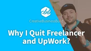 Why I Quit Freelancer And Upwork?