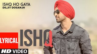 Ishq Ho Gaya (Full Lyrical Song) Diljit | Sachin Ahuja | Punjabi Songs