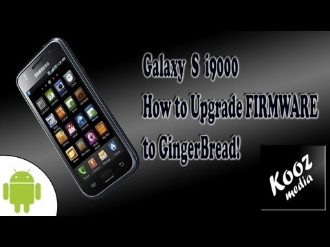 How to Upgrade Android Firmware on Samsung Galaxy S (i9000)