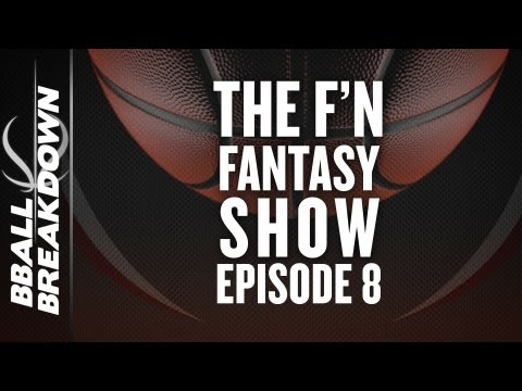 THE NBA F'N FANTASY SHOW Episode 8