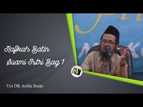 Ust DR Arifin Badri - Nafkah Batin Suami Istri Bag 1