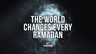 Download Lagu THE WORLD CHANGES EVERY RAMADAN Gratis STAFABAND