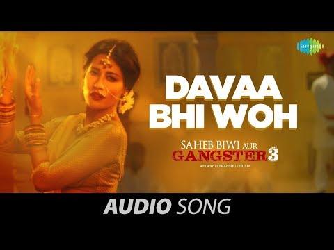 Davaa Bhi Woh | Audio | Saheb Biwi Aur Gangster 3 | Sanjay, Jimmy, Mahie, Chitrangada | Saberi