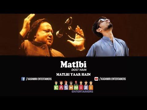 MATLABI DOST HAIN MATLABI YAAR HAIN | NUSRAT FATEH ALI KHAN | KASHMIRI ENTERTAINERS