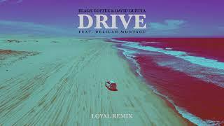 Black Coffee David Guetta Drive Feat Delilah Montagu Loyal Remix Ultra Music