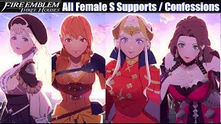 FE3H All Female Confessions & S Supports - Fire Emblem Three Houses