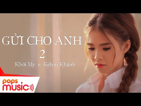 Gửi Cho Anh 2 - Khởi My [official] video