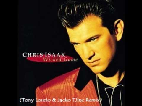 Chris Isaak - Wicked Game (Tony Loreto & Jacko TJ Inc Vocal) Music Videos