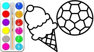 Glitter soccer ball & glitter ice cream l Coloring pages for kids l Learn Colors for kids