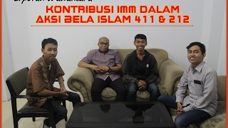 Liputan Wawancara; Kontribusi IMM dalam Aksi Bela Islam 411 & 212