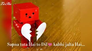 WhatsApp status  Sapna tuta hai to Dil kabhi jalta