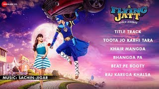 Download A Flying Jatt - FULL MOVIE AUDIO JUKEBOX | Tiger Shroff & Jacqueline Fernandez | Sachin-Jigar 3Gp Mp4