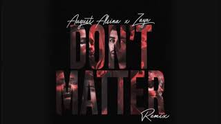 Download Lagu Don't Matter Remix  August Alsina & ZAYN Gratis STAFABAND