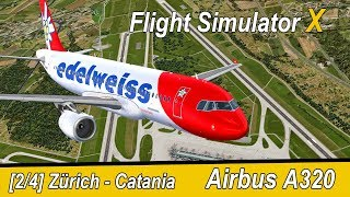 Microsoft Flight Simulator X Teil 928 Zürich - Catania | Edelweiss Airbus A320 | IVAO | Liongamer1