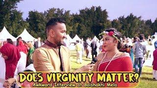 Does Virginity Matter? | Awkward Interview at Boishakhi Mela