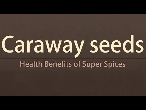 Caraway Seeds Super Spices - Health Benefits of Caraway Seeds - Caraway Seeds Benefits