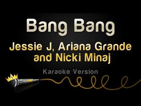 Jessie J, Ariana Grande and Nicki Minaj - Bang Bang (Karaoke Version)