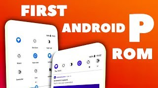 First Android P Rom Review - Android P For All Phones