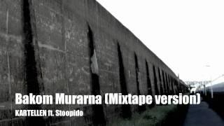 Kartellen - Bakom Murarna ft. Stoopidstoodio & Donnie Dread