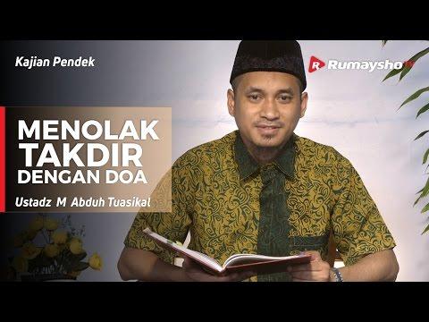 Menolak Takdir dengan Doa - Ustadz M Abduh Tuasikal