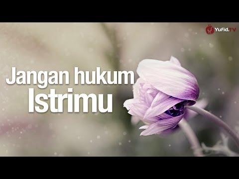 Ceramah Singkat: Jangan Hukum Istrimu - Ustadz Dr. Firanda Andirja, MA.