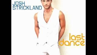 Josh Strickland - Last Dance