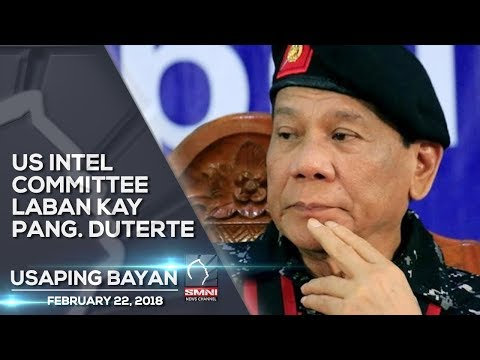 US INTEL COMMITTEE LABAN KAY PANG. DUTERTE—USAPING BAYAN 2/24/18
