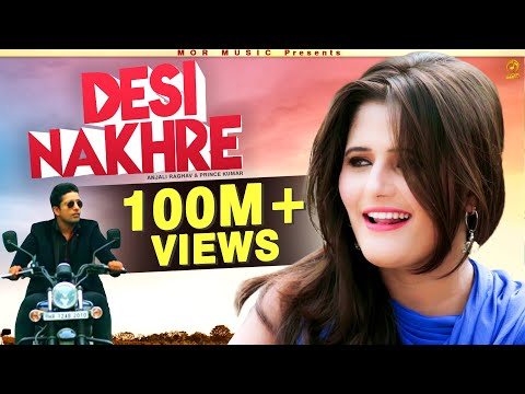 New Song # Desi Nakhre || Anjali Raghav & Ramkesh Jiwanpurwala || Mor Music Haryanvi Video Song 2016