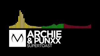 [Bounce/Hardstyle/Trap] - Archie & Punxx - Supertoast [Free Download]