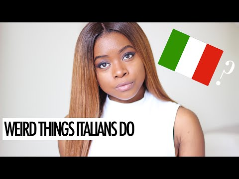 WEIRD THINGS ITALIANS DO