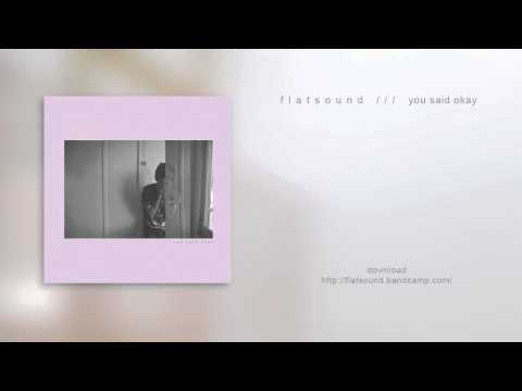 Flatsound - You Said Okay