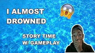 I ALMOST DROWN | STORYTIME  W/ MINECRAFT GAMEPLAY