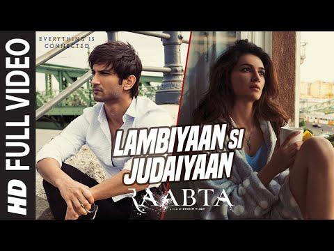Arijit Singh : Lambiyaan Si Judaiyaan  Full Song   Raabta   Sushant Rajput, Kriti Sanon   T-Series