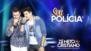 Zé Neto e Cristiano -  Seu Polícia (DVD Zé Neto e Cristiano Ao vivo em São José do Rio Preto)