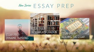 How to Prep for Essay Writing: Brave Writer's new High School Essay Prep Classes