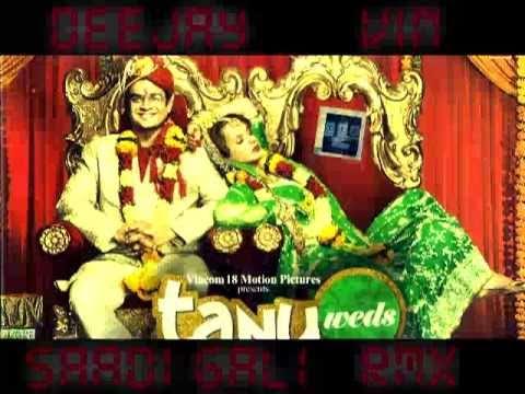 Tanu Weds Manu - Sadi Gali FT RDB Lehmber ViN Remix 2011