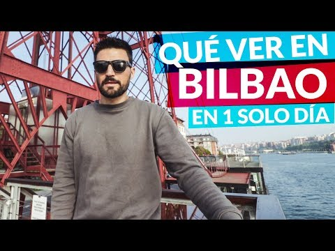 ¿Qué ver en BILBAO en solo 1 día? - País Vasco, España