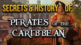 Secrets and History of Pirates of the Caribbean