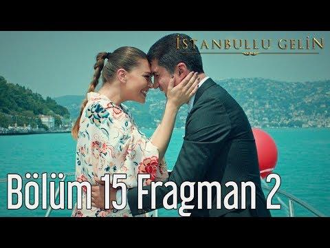 İstanbullu Gelin 15. Bölüm 2. Fragman