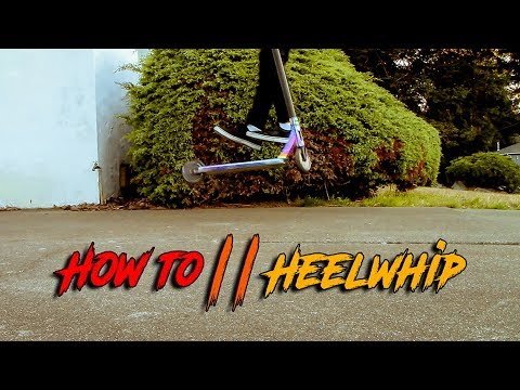 Scooter Tutorial- How to heelwhip