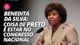 """Benedita da Silva: """"Coisa de preto é estar no Congresso Nacional."""""""