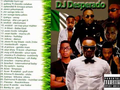 New Nigeria Music 2014 Afro beat D J Mix  D J Desperado