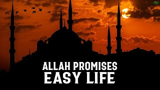 ALLAH PROMISES THIS PERSON AN EASY LIFE