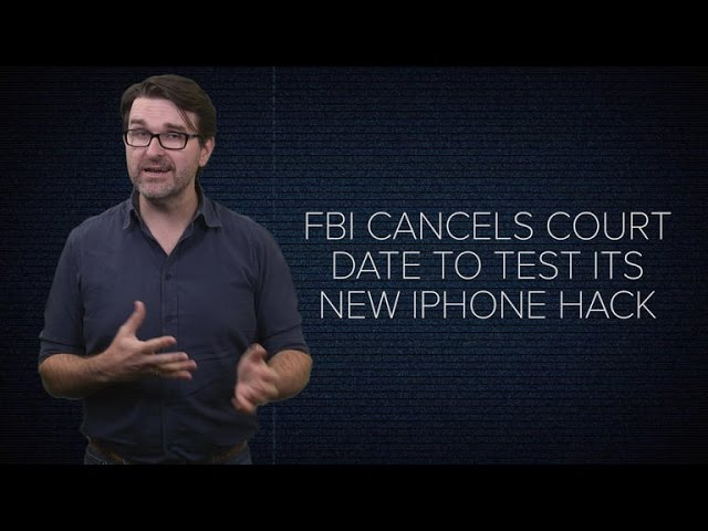 FBI cancels court date to test its iPhone hack
