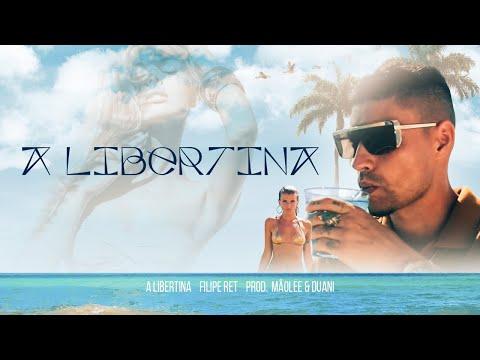 Filipe Ret - A Libertina (Clipe Oficial) (Prod. Mãolee & Duani) thumbnail