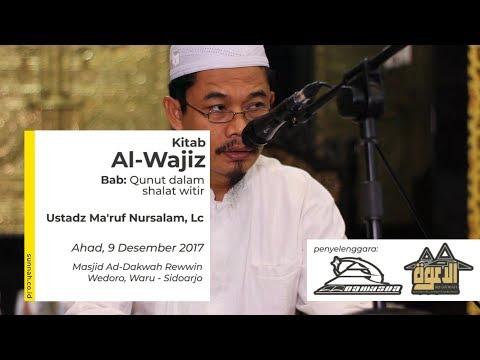 Kitab Al-Wajiz (Bab: Doa Qunut) - Ustadz Ma'ruf Nursalam, Lc